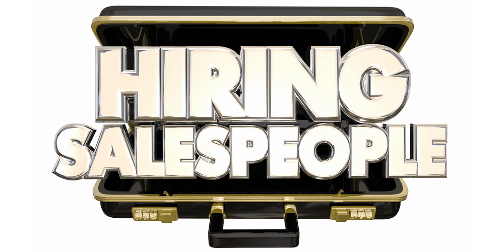 Are You Hiring The Best People To Sell Your Products Or Services?